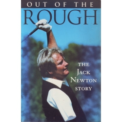 Out of the Rough: the Jack Newton Story